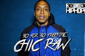 [Day 17] Chic Raw – 30 For 30 Freestyle (Video)