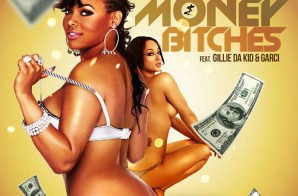 Uptown Byrd x Gillie Da Kid x Garci – Money N Bitches