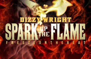 Dizzy Wright – Spark Up The Flame