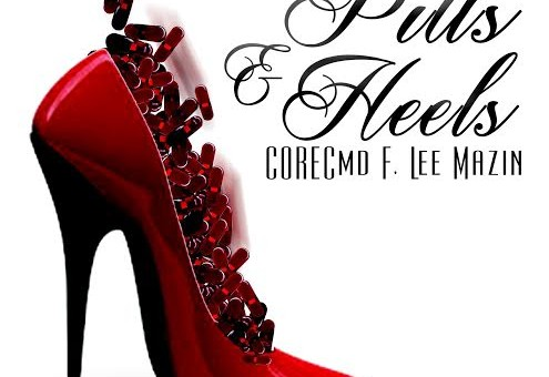 CORE x LeeMazin – Pills & Heels (Prod. by Ben Ford)