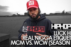 Real Nigga Etiquette with Luck Hef – MCM vs. WCW (Video) (Season 2 Episode 1)