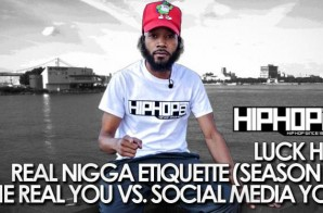 HHS1987 Presents: Real Nigga Etiquette with Luck Hef (Season 2, Episode 2) (Video)