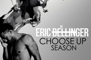 Eric Bellinger – Choose Up Season (Mixtape)