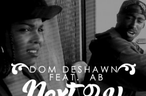 Dom Deshawn – Next 2 U Ft. Ab (Prod. By Nate Fox)