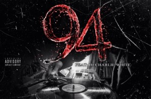 Wave Chapelle x DJ Charlie White – 94