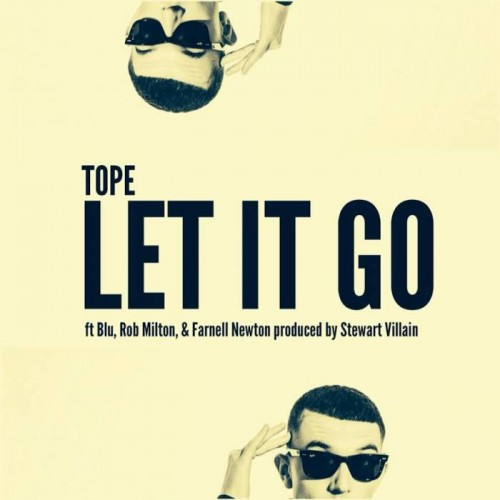 unnamed13-500x500 TOPE - Let It Go Ft. Blu, Rob Milton, & Farnell Newton