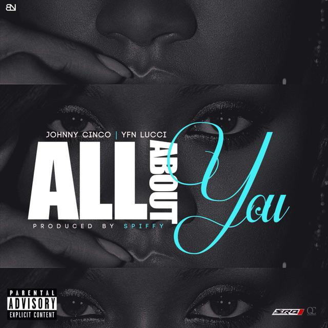B-eUuMTIYAATucp.jpg-large Johnny Cinco & YFN Lucci - All About You (Prod. by Spiffy)