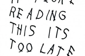 Drake – If You're Reading This It's Too Late (Mixtape)