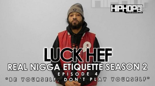 real-nigga-etiquette-with-luck-hef-be-yourself-dont-play-yourself-s2e4-video-HHS1987-2015-500x279 Real Nigga Etiquette with Luck Hef: Be Yourself, Don't Play Yourself (S2E4) (Video)