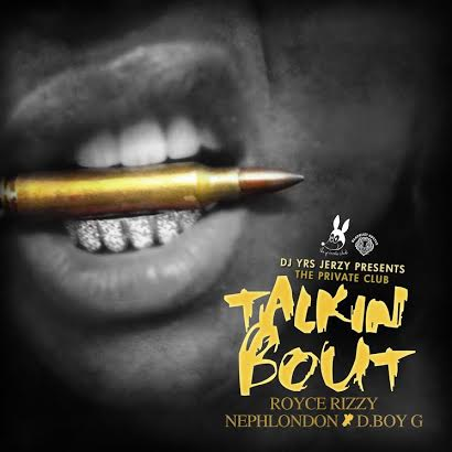 unnamed48 DJ YRS Jerzy - Talkin Bout Ft. Royce Rizzy, NephLon Don, & D.Boy G