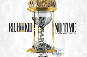 Rich The Kid – No Time (Prod. by Sonny Digital)