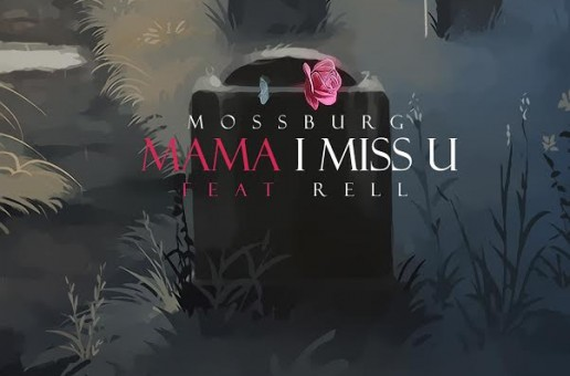 Mossburg – Mama I Miss You Ft. Rell