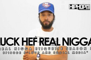 Real Nigga Etiquette with Luck Hef: Love & Social Media (Season 2, Ep. 5) (Video)