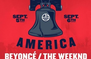 Beyoncé And The Weeknd To Headline Made In America Music Festival!