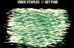 Vince Staples – Get Paid Ft. Desi Mo