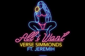 "Verse Simmonds – ""All I Want"" Ft. Jeremih"