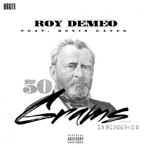unnamed-1-2-500x500 Roy DeMeo - 50 Grams Ft. Kevin Gates