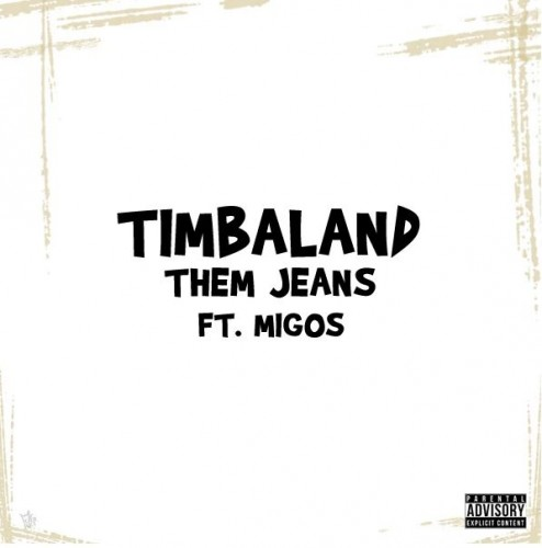 timbaland-them-jeans1-494x500 Timbaland - In Them Jeans Ft. Migos