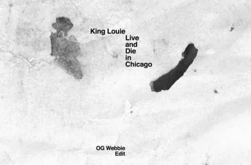 King Louie – Live And Die In Chicago (OGWebbie Edit)