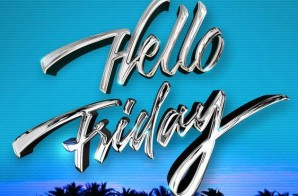 Flo Rida x Jason Derulo – Hello Friday