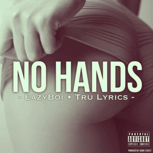 unnamed-2-2-500x500 Eazy Boi x Lil Ronny MothaF & Tru Lyrics - No Hands