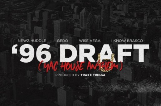 Newz Huddle x Gedo x Wise Vega & I-Know Brasco – 96 Draft