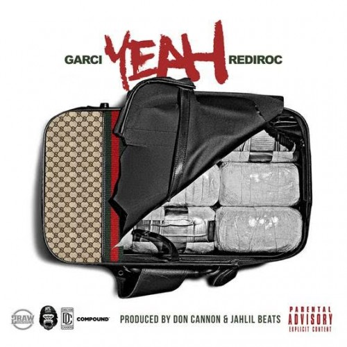 dc-500x500 Garci - Yeah Ft. RediRoc (Prod. By Don Cannon x Jahlil Beats)