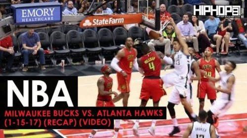 Bucks-recap-500x279 NBA: Milwaukee Bucks vs. Atlanta Hawks (1-15-17) (Recap) (Video)