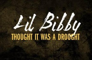 Lil Bibby – Thought It Was A Drought