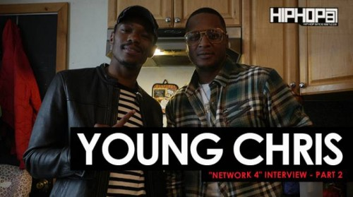 "young-chris-netwrok-interview-pt-2-500x279 Young Chris ""Network 4"" Interview Part 2 (HHS1987 Exclusive)"
