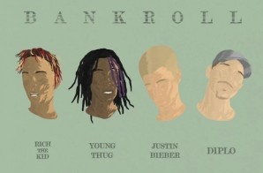 Diplo – Bankroll Ft. Rich The Kid, Young Thug & Justin Bieber