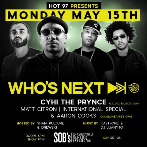image004 Hot 97 Who's Next Live Ft. Cyhi The Prynce & More on May 15th at SOB's!