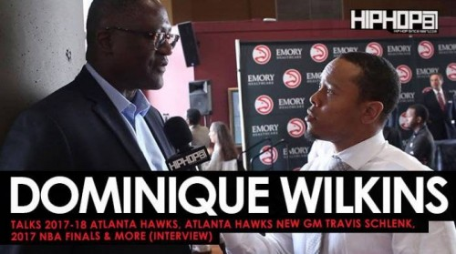 dom-500x279 Dominique Wilkins Talks 2017-18 Atlanta Hawks, Atlanta Hawks New GM Travis Schlenk, 2017 NBA Finals & More (Video)