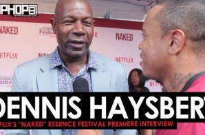 "Dennis Haysbert Talks Netflix's film 'NAKED', 'The Dark Tower', The 2017 Oakland Raiders & More at the Netflix ""NAKED"" Essence Festival Premiere (Video)"