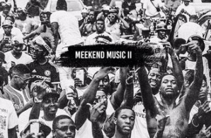 Meek Mill – Meekend Music 2 (4 Track EP)