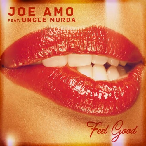 unnamed-1-1-500x500 Joe Amo x Uncle Murda - Feel Good (Prod. by Ty Fyffe)