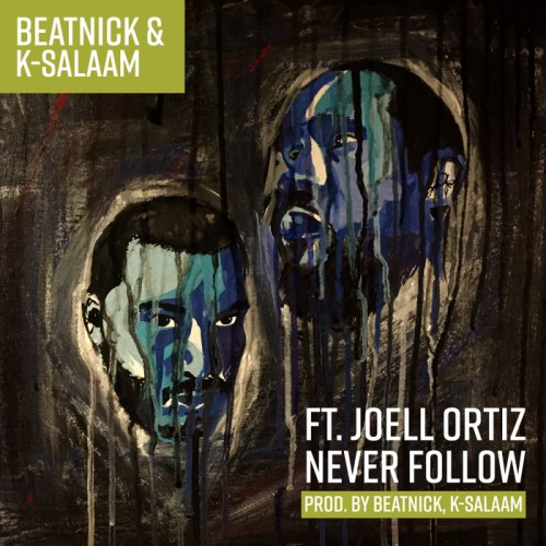 4-500x500 Beatnick & K-Salaam - Never Follow Ft. Joell Ortiz