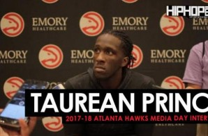 Taurean Prince Talks All-Star Ambition, the New Look Eastern Conference, 2017-18 Atlanta Hawks, & More During 2017-18 Atlanta Hawks Media Day with HHS1987 (Video)