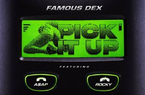 Famous Dex – Pick It Up Ft. A$AP Rocky