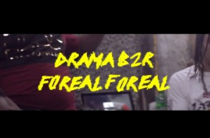 Drama – FoReal FoReal  (2018 Freestyle Video)