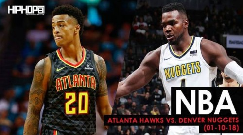 Mile High Victory: Atlanta Hawks vs. Denver Nuggets (1-10-18) (Recap)