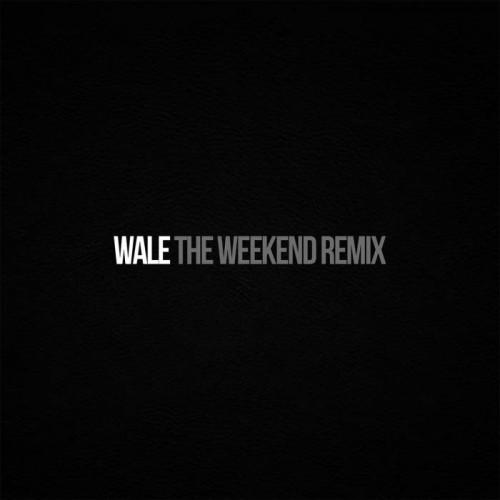 Wale – The Weeknd (Remix)