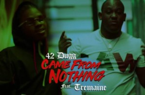 42 Dugg & Tremaine – Came From Nothing (Video)