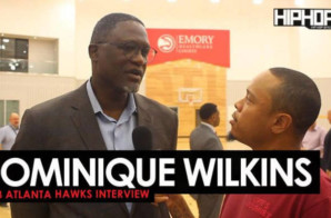 Dominique Wilkins Talks Atlanta Hawks New HC Lloyd Pierce, the 2018 NBA Playoffs, the 2018 NBA Draft & More (Video)