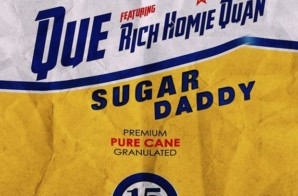 Que x Rich Homie Quan – Sugar Daddy