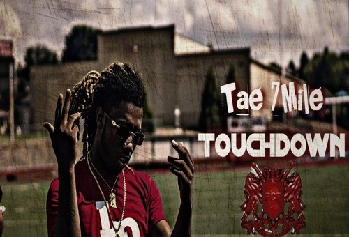Tae 7Mile – Touchdown (Prod. by ZachOnTheTrack) (Video)