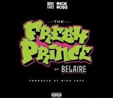 Dave East & Rick Ross – Fresh Prince Of Belaire (Prod by Nick Papz)