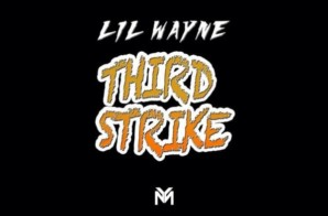 Lil Wayne – Third Strike (Official Audio)
