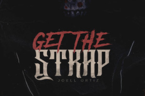 Joell Ortiz – Get the Strap (Freestyle)
