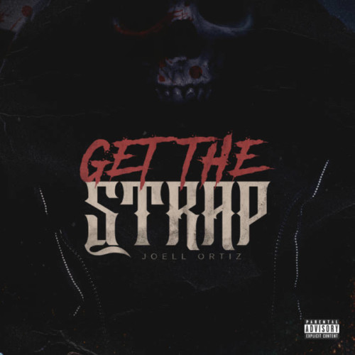 Joell-Ortiz-Get-the-Strap-500x500 Joell Ortiz - Get the Strap (Freestyle)